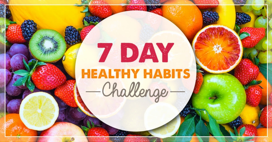 7 Day Healthy Habits Challenge Starts Soon