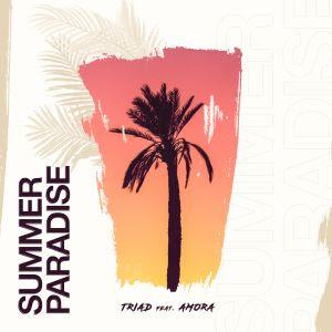 """TRIAD e AMORA se unem no lançamento da inédita """"Summer Paradise"""""""