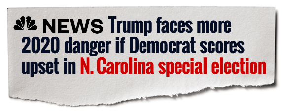 NBC News: Trump faces more 2020 danger if Democrat scores upset in N. Carolina special election