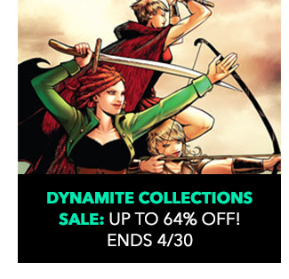 Dynamite Massive Collections Sale: up to 64% off! Sale ends 4/30.