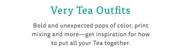 Tea Outfits