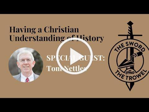 TS&TT: Tom Nettles | Having a Christian Understanding of History