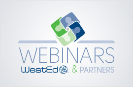 WestEd & Partners Webinars