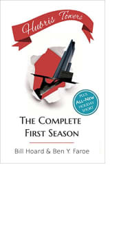 Hubris Towers: The Complete First Season by Bill Hoard and Ben Y. Faroe