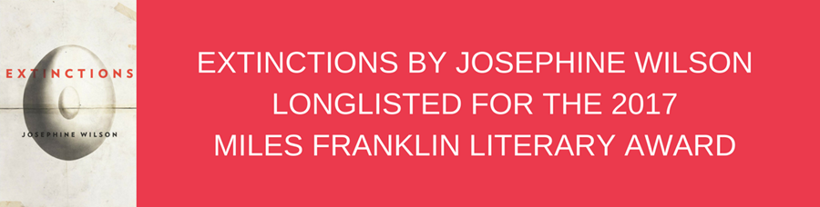 Extinctions by Josephine Wilson longlisted for the 2017 Miles Franklin Literary Award