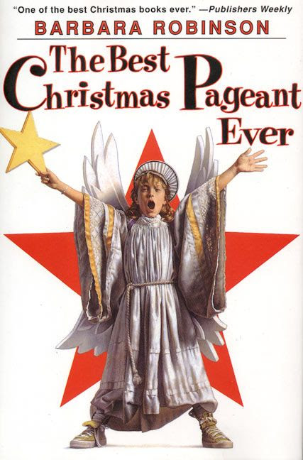 The Best Christmas Pageant Ever, book cover by Barbara Robinson