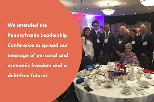 We attended the Pennsylvania Leadership Conference to spread our message of personal and economic freedom and a debt-free future!