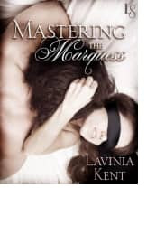 Mastering the Marquess by Lavinia Kent