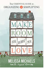 Make Room for What You Love by Melissa Michaels