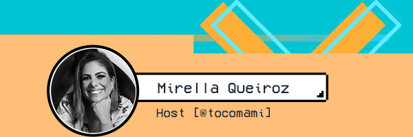 Mirella Queiroz. Host @ tocamami