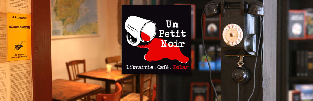 Un Petit Noir - Librairie-Café-polar