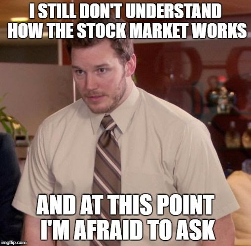 I still don't understand how the stock market works