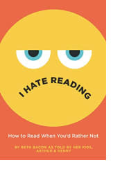 I Hate Reading by Arthur Bacon and Henry Bacon, as told to Beth Bacon