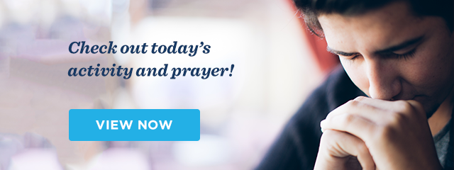 Check out today's activity and prayer! View Now