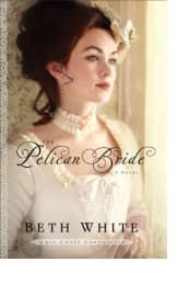 The Pelican Bride by Beth White