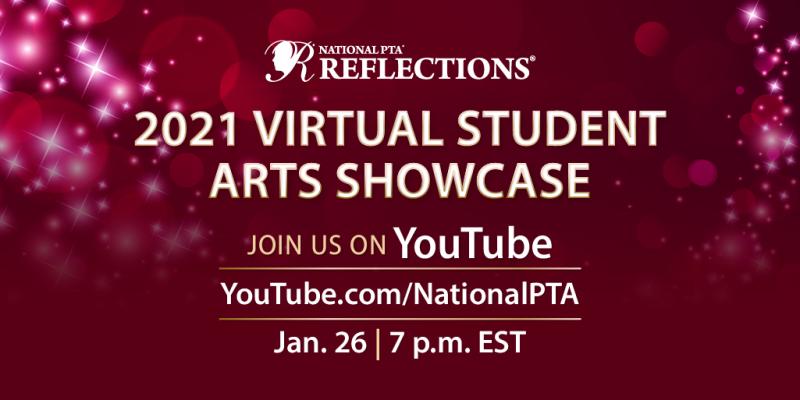 National PTA Reflections 2021 Virtual Student Arts Showcase