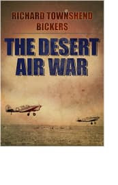 The Desert Air War by Richard Townshend Bickers