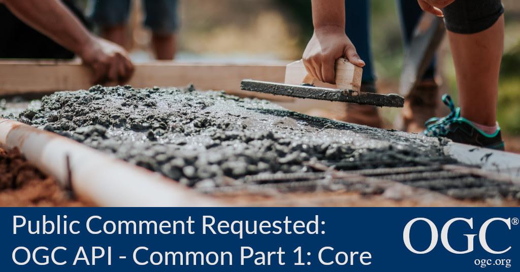 Banner announcing OGC API - Common Part 1: Core public comment period