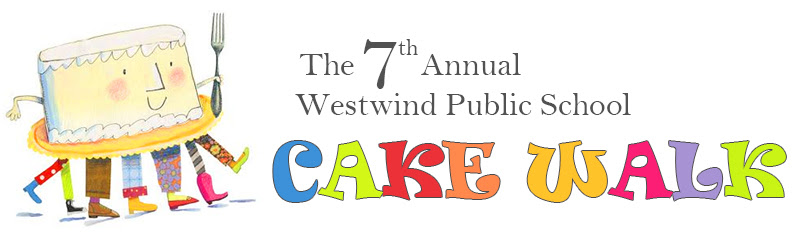 The 7th Annual Westwind Public School Cake Walk