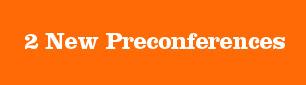 2 New Preconferences
