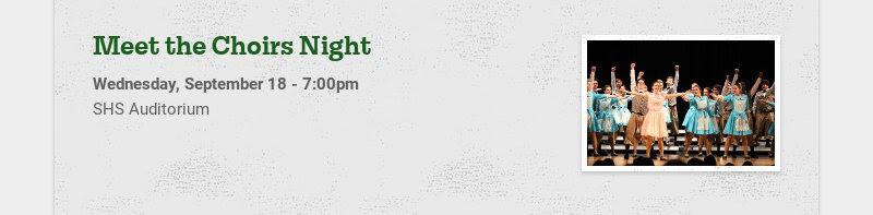 Meet the Choirs Night Wednesday, September 18 - 7:00pm SHS Auditorium