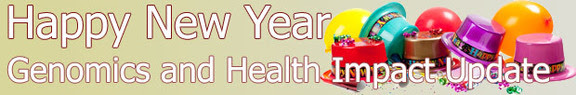 Happy New Year Genomics and Health Impact Update