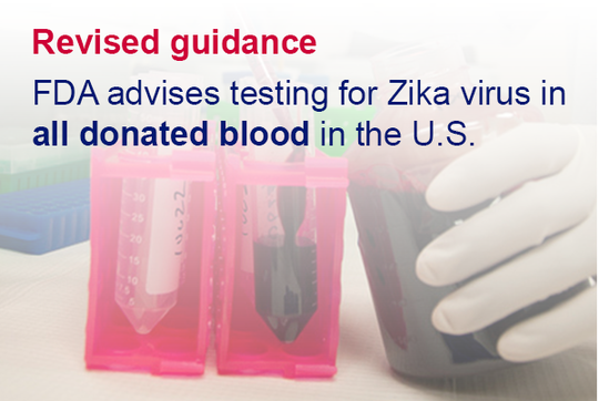 Revised guidance - FDA advises testing for Zika virus in all donated blood in the U.S.