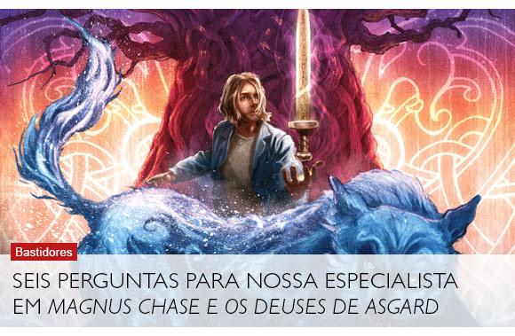 Seis perguntas para nossa especialista em Magnus Chase e os Deuses de Asgard