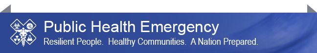 Public Health Emergency. Resilient People. Healthy Communities. A Nation Prepared.