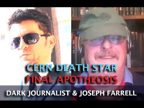 CERN DEATH STAR: FINAL APOTHEOSIS - DARK JOURNALIST & DR. JOSEPH FARRELL  Hqdefault