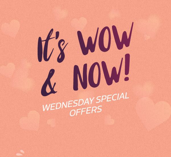 It's WOW & Now! Wednesday Special Offers