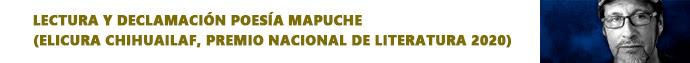 Lectura y declamación poesía mapuche (Elicura Chihuailaf, Premio Nacional de Literatura 2020)