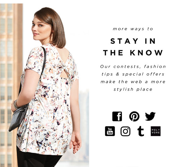More ways to stay in the know. Our contests, fashion tips & special offers make the web a more stylish place