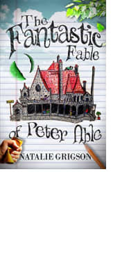The Fantastic Fable of Peter Able by Natalie Grigson