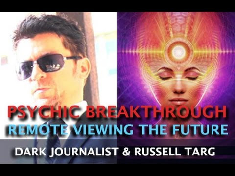 PSYCHIC BREAKTHROUGH REMOTE VIEWING THE FUTURE! DARK JOURNALIST AND RUSSELL TARG  Hqdefault