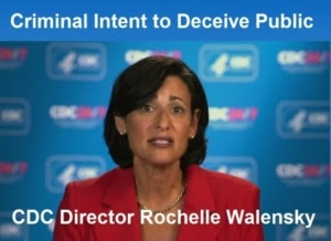 """CDC Director Lies to America Announcing Latest """"Pandemic"""" – """"Pandemic of the Unvaccinated"""" Rochelle-Walensky-Criminal-768x557-1-300x218"""