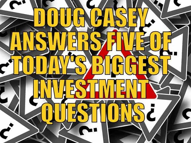 Doug Casey Answers