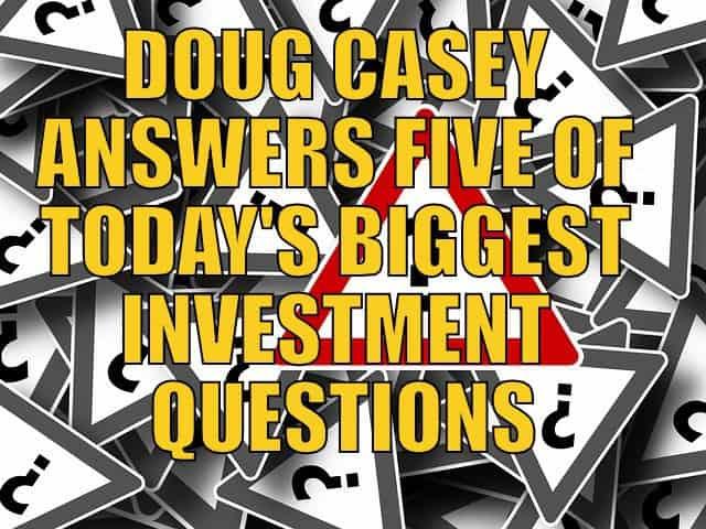 Doug Casey Answers