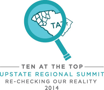 Ten at the Top Upstate Regional Summit : RE-Checking Our Reality