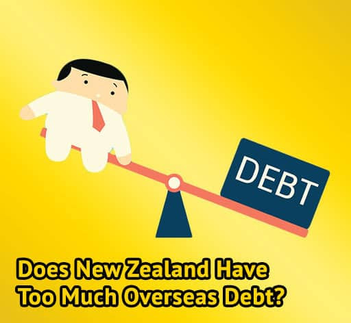 Does NZ Have too much overseas debt?