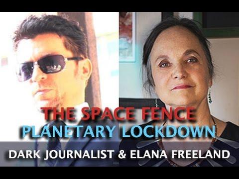 THE SPACE FENCE & FULL PLANETARY LOCKDOWN! DARK JOURNALIST & ELANA FREELAND  Hqdefault