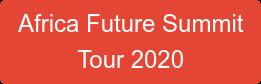 Africa Future Summit Tour 2020