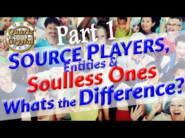 SOURCE PLAYERS, ENTITIES & SOULLESS ONES Whats The DIFFERENCE?  Sddefault