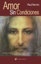 amor sin condiciones-paul ferrini-9788493727444