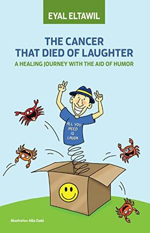 The Cancer that Died of Laughter by Eyal Eltawil