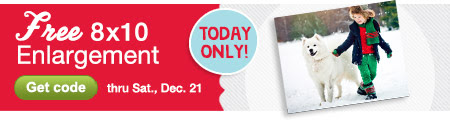 TODAY ONLY! Free 8x10 Enlargement thru Sat., Dec. 21. Get code.