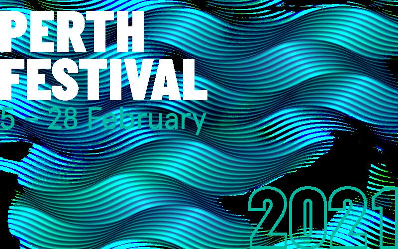 Perth Festival 5 – 28 Feb